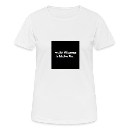 Willkommen im Falschen Film - Frauen T-Shirt atmungsaktiv