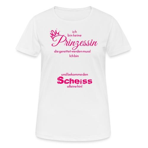 Ich bin keine Primzessin ... die gerettet.... - Frauen T-Shirt atmungsaktiv