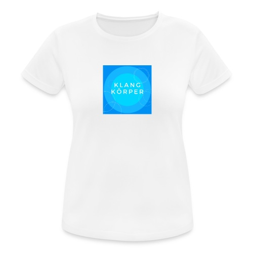 KLANGKÖRPER - Frauen T-Shirt atmungsaktiv