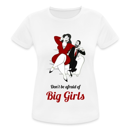 'DO NOT BE AFRAID OR BIG GIRLS' ' - Women's Breathable T-Shirt