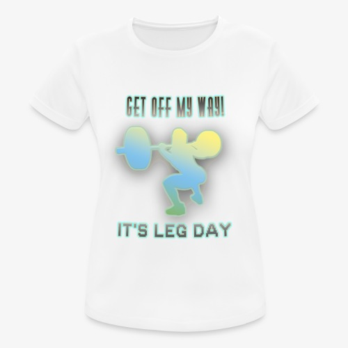 It's Leg Day Women - T-shirt respirant Femme