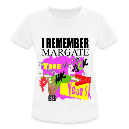 I REMEMBER MARGATE - THE PUNK ROCK YEARS 1970's - Women's Breathable T-Shirt