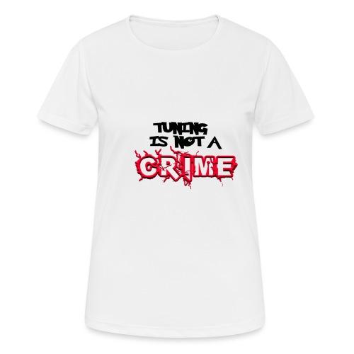 Tuning is not a crime - Frauen T-Shirt atmungsaktiv