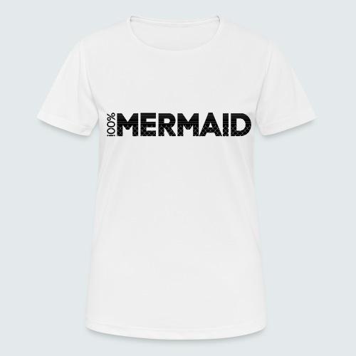 100%Mermaid - Frauen T-Shirt atmungsaktiv