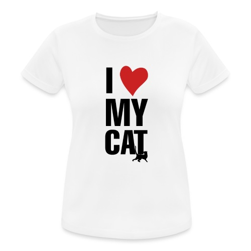 I_LOVE_MY_CAT-png - Camiseta mujer transpirable