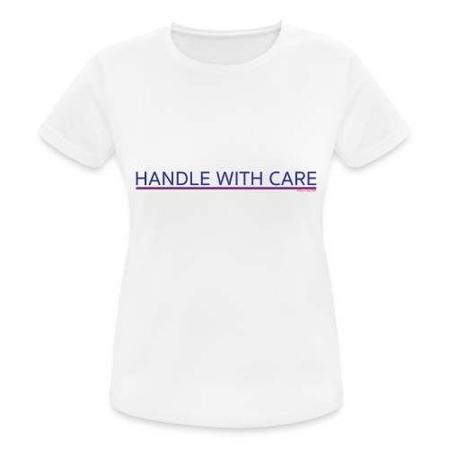 To handle with care - T-shirt respirant Femme