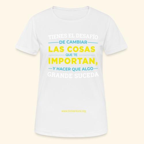 Cambia las cosas - Camiseta mujer transpirable
