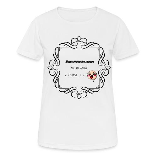 Motus et bouche cousue - T-shirt respirant Femme