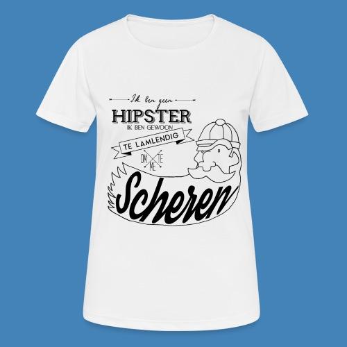 Ik ben geen hipster - Vrouwen T-shirt ademend actief