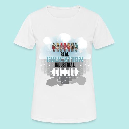 Real Education vs. Industrial Education - Camiseta mujer transpirable