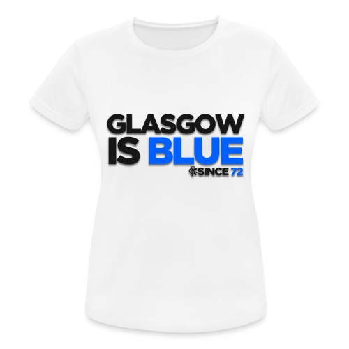 Glasgow is Blue Since 72 - Women's Breathable T-Shirt