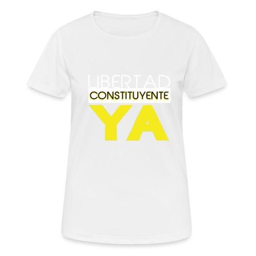 Libertad Consituyente ¡YA! - Camiseta mujer transpirable