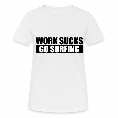 work_sucks_go_surf - Women's Breathable T-Shirt