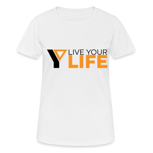 Original LiveYourLife - Frauen T-Shirt atmungsaktiv