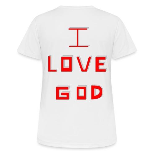 I LOVE GOD - Camiseta mujer transpirable