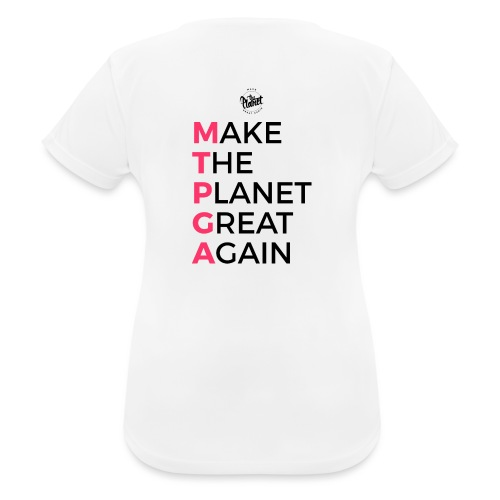 MakeThePlanetGreatAgain lettering behind - Women's Breathable T-Shirt