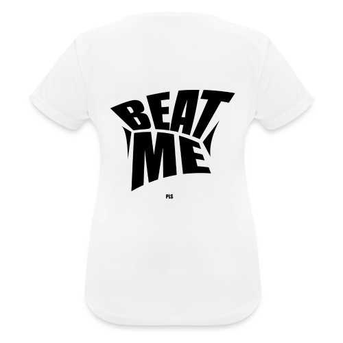 Beat me pls - Frauen T-Shirt atmungsaktiv