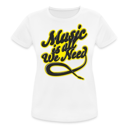 Music Is All We Need - Women's Breathable T-Shirt