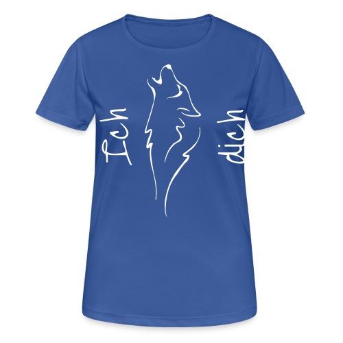 Ich Wolf dich - weiss - Frauen T-Shirt atmungsaktiv