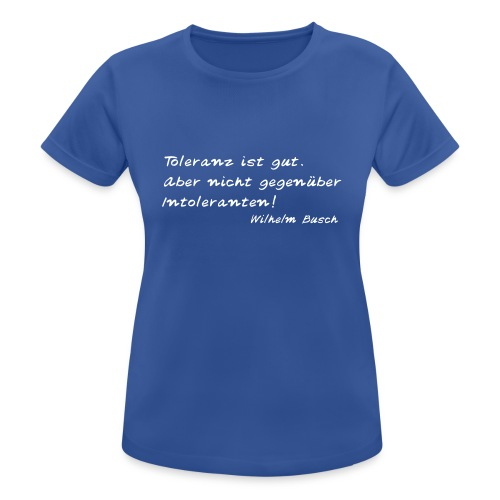 Wilhelm Busch - Toleranz ist gut - Frauen T-Shirt atmungsaktiv