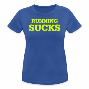 Running Sucks - Frauen T-Shirt atmungsaktiv
