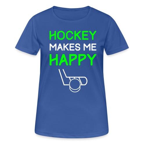 Hockey Makes Me Happy - Women's Breathable T-Shirt