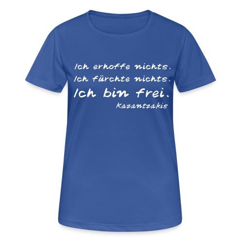 Kazantzakis - Ich bin frei! - Frauen T-Shirt atmungsaktiv