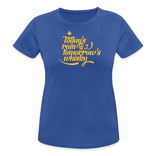 Todays's Rain Women's Tee - Quote to Front - Women's Breathable T-Shirt