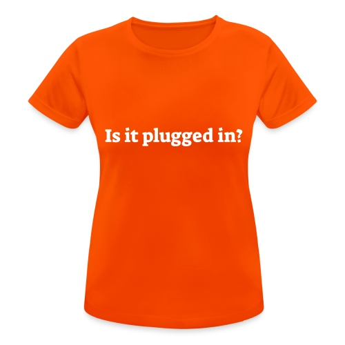 Is it plugged in - Dame T-shirt svedtransporterende