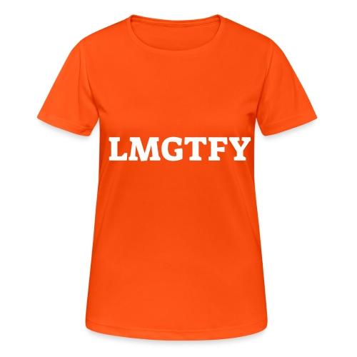 LMGTFY - Dame T-shirt svedtransporterende
