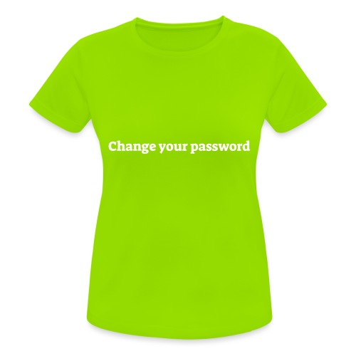 Change your password - Dame T-shirt svedtransporterende