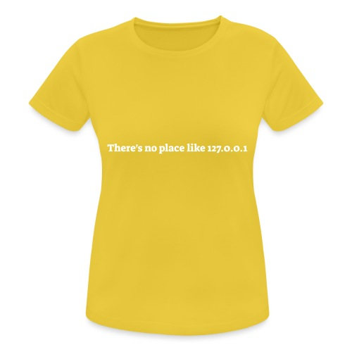 There s no place like 127.0.0.1 - Dame T-shirt svedtransporterende