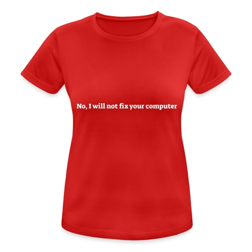 No I will not fix your computer - Dame T-shirt svedtransporterende