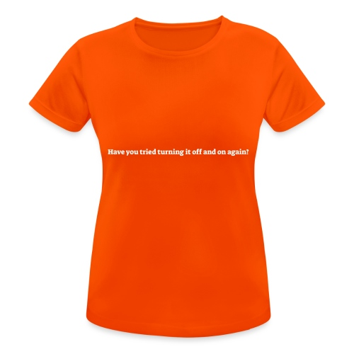 Have you tried turning it off and on again - Dame T-shirt svedtransporterende
