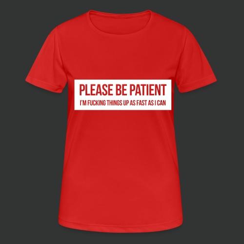 Please be patient - Women's Breathable T-Shirt