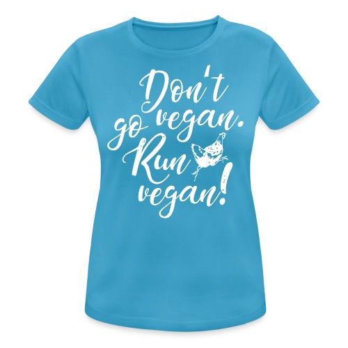 Run vegan! - Frauen T-Shirt atmungsaktiv