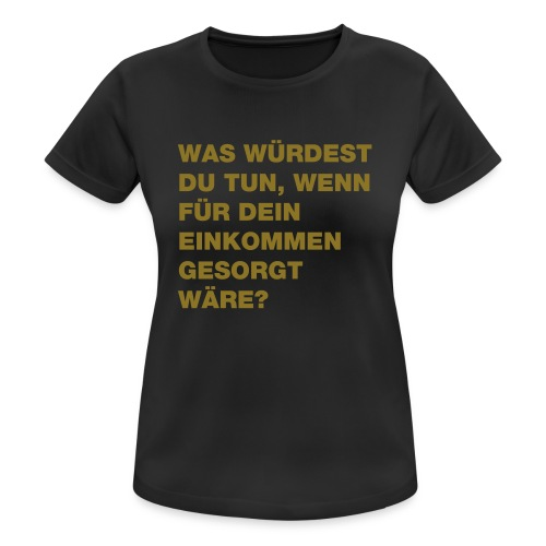 Grundeinkommen BGE - Frauen T-Shirt atmungsaktiv