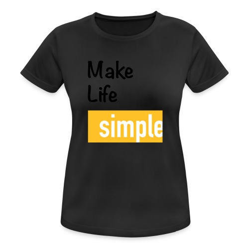 Make Life Simple - T-shirt respirant Femme