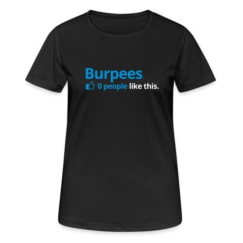 Burpees - 0 People like - Frauen T-Shirt atmungsaktiv
