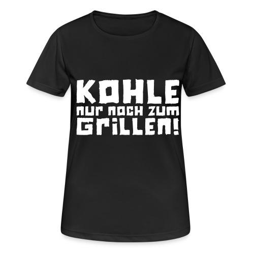 Kohle nur noch zum Grillen - Logo - Frauen T-Shirt atmungsaktiv