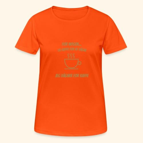 Jeg vågner for kaffe - Dame T-shirt svedtransporterende