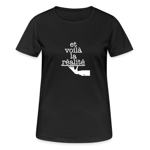 Et voilá la Réalite Französischer Spruch - Frauen T-Shirt atmungsaktiv