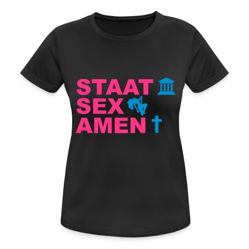 Staatsexamen / Staat Sex Amen - Frauen T-Shirt atmungsaktiv