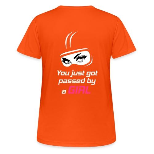 You Just Got Passed By a Girl - naisten tekninen t-paita