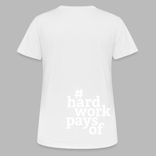 hard work pays of - Frauen T-Shirt atmungsaktiv