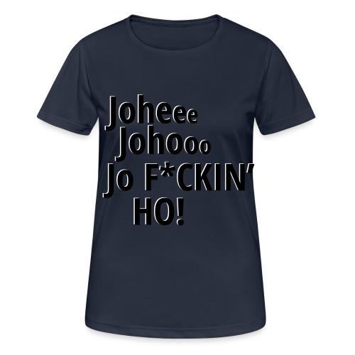 Premium T-Shirt Johee Johoo JoF*CKIN HO! - Vrouwen T-shirt ademend actief