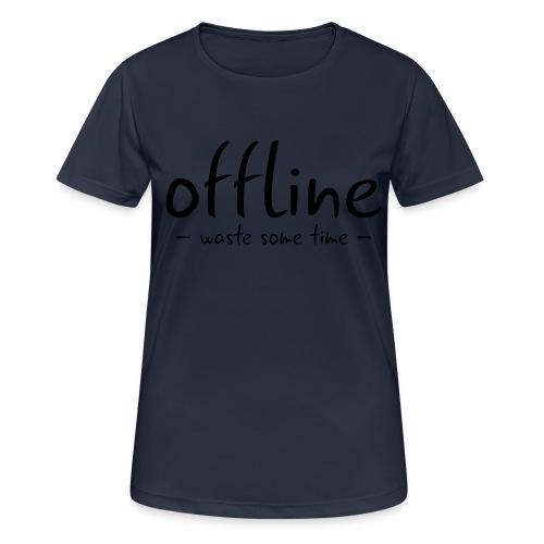 Waste some time offline – Typo – Farbe wählbar - Frauen T-Shirt atmungsaktiv