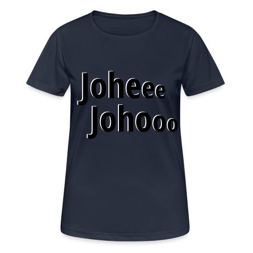 Premium T-Shirt Johee Johoo - Vrouwen T-shirt ademend actief