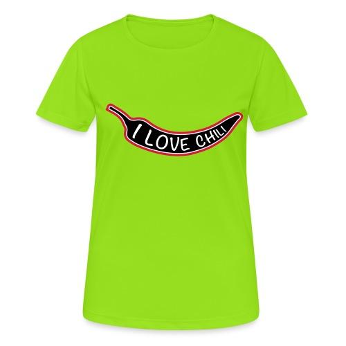I love chili - naisten tekninen t-paita