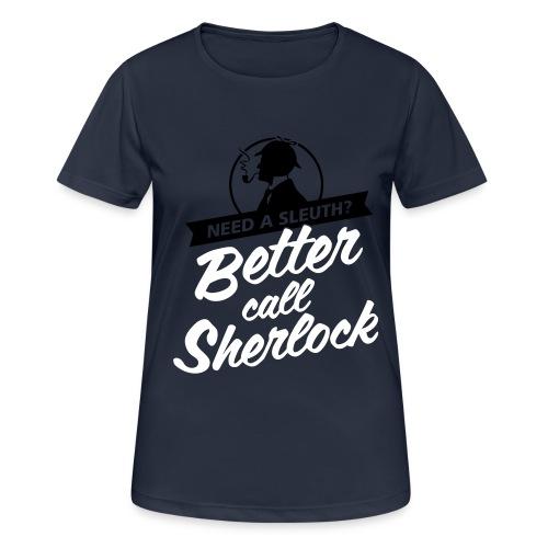 Better Call Sherlock - Frauen T-Shirt atmungsaktiv